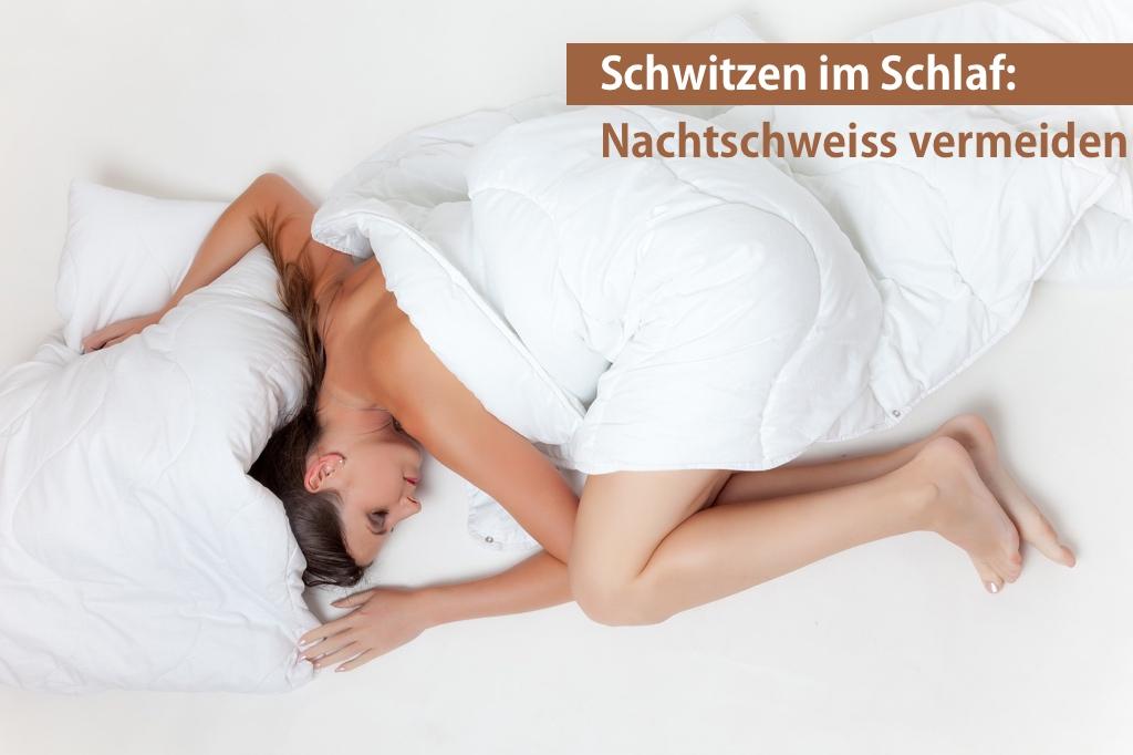 Schwitzen im Schlaf - Nachtschweiss vermeiden