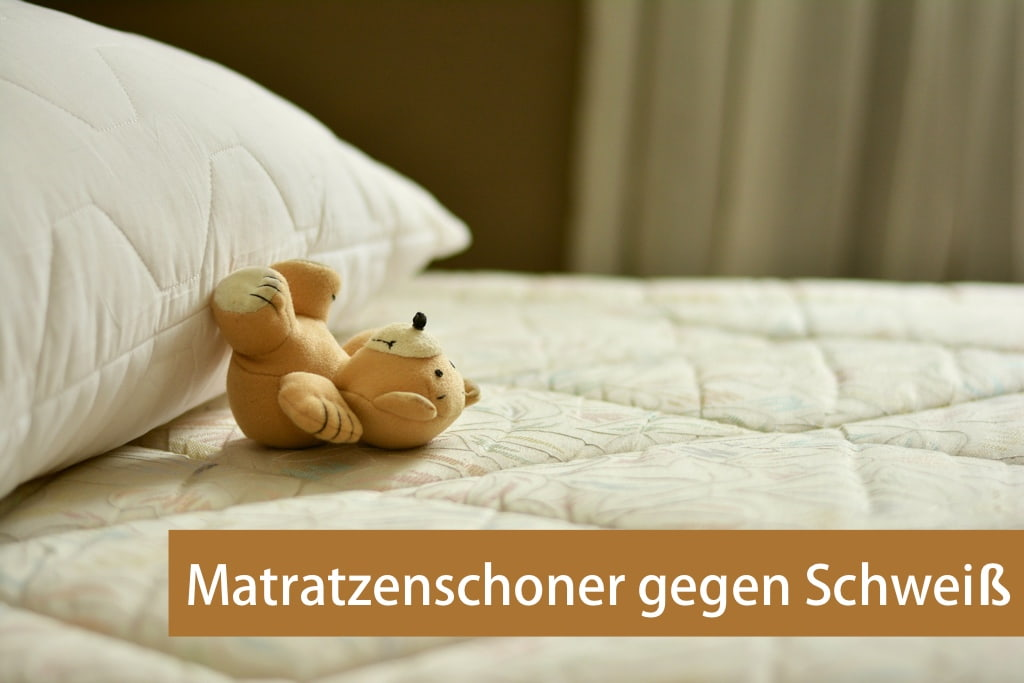Matratzenschoner gegen Schweiss