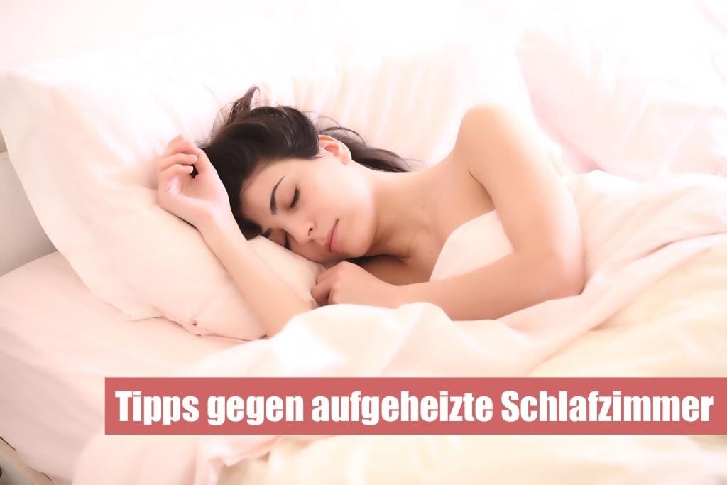 Tipps gegen Hitze im Schlafzimmer - Wohnung abkühlen